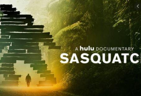 SPOILERS - Sasquatch - Hulu Original Docu-Series - Notes/Review