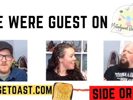 SIDE ORDER: WE WERE GUEST ON METAPHSYICAL ROUND TABLE