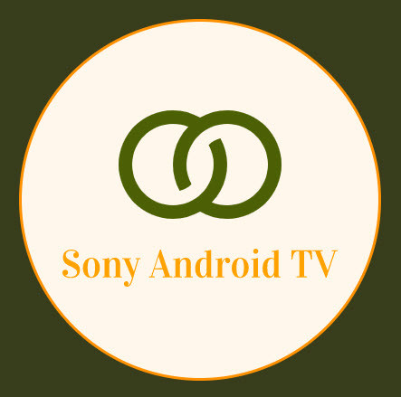 Sony Android TV - Android Smart TV Apps Reviews, Bravia 4K TV Guide