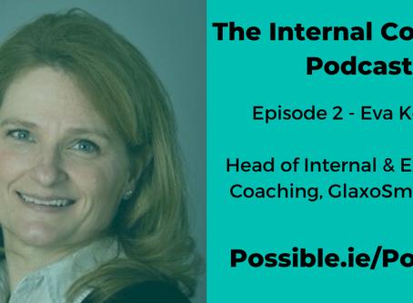 Episode 2 - The Internal Coaching Podcast - Eva Kovacs - GlaxoSmithKline