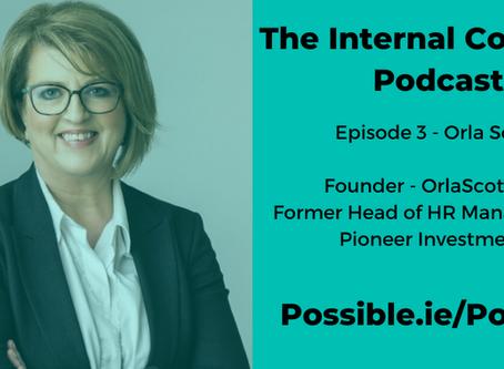 Episode 3 - Orla Scott - Founder, OrlaScott.ie & Former Head of HR Management, Pioneer Investments
