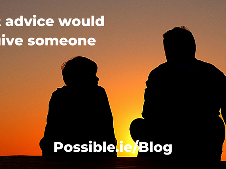 What advice would you give someone else?