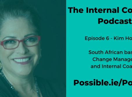 Episode 6 - Kim Holmes - Change Manager & Internal Coach
