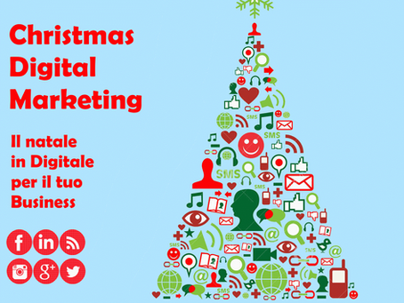 Christmas Digital Marketing: il natale in digitale per il tuo business.