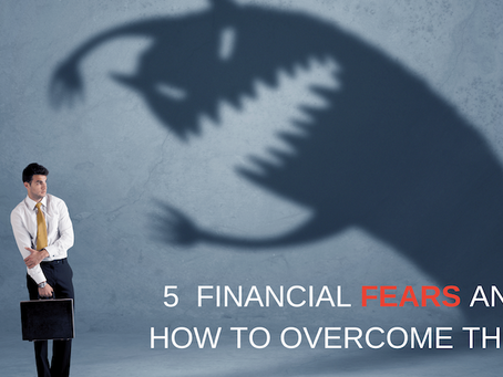 5 Financial fears and how to overcome them