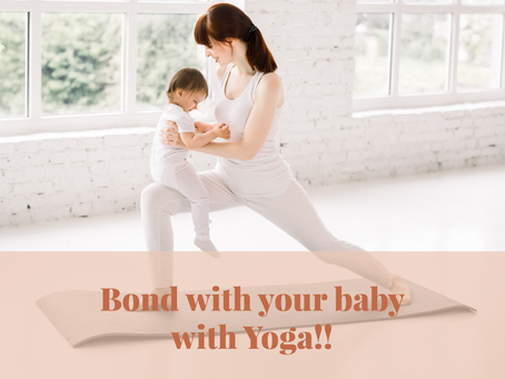 Bond with your baby with Yoga!!