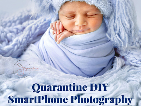 Quarantine DIY SmartPhone Photography Tips for your newborn baby!