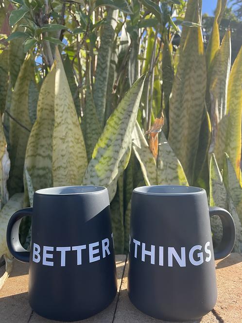 Better Things Mug