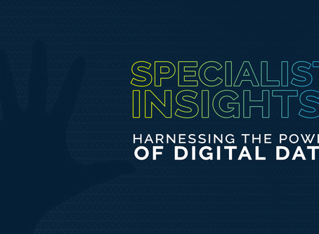 Specialist insights: Harnessing the power of digital data