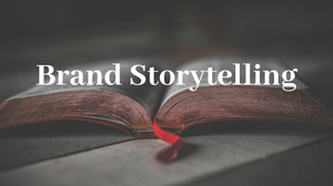 What is Brand storytelling? Should you incorporate it into your brand now?