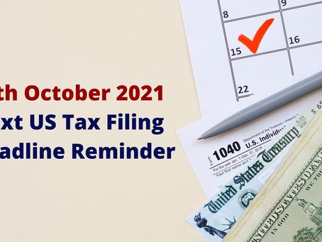 15th October 2021 – Next US Tax Filing Deadline Reminder