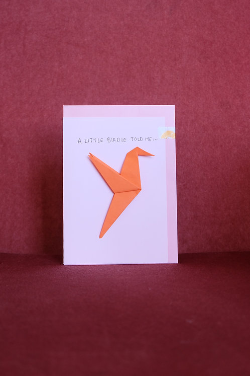 A Little Birdie Told Me - Origami Card