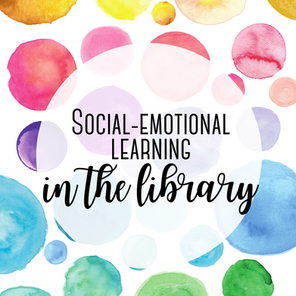 Social-Emotional Learning in the Library