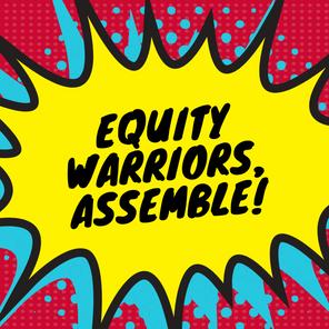 Equity Warriors, Assemble!