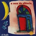 a casa do silêncio