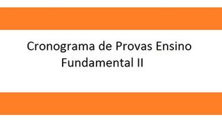 Cronograma de Provas Ensino Fundamental II