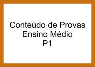 Conteúdo de Provas Ensino Médio P1