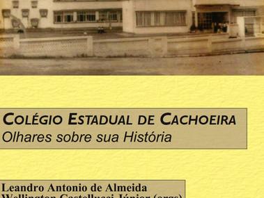 """Livro """"Colégio Estadual da Cachoeira: Olhares sobre sua História"""" disponibilizado"""