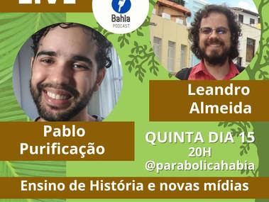 Ensino de História e Mídias - Live no Parabólica Bahia Podcast