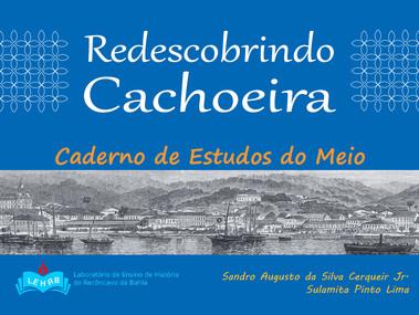 Redescobrindo Cachoeira: Caderno de Estudos do Meio