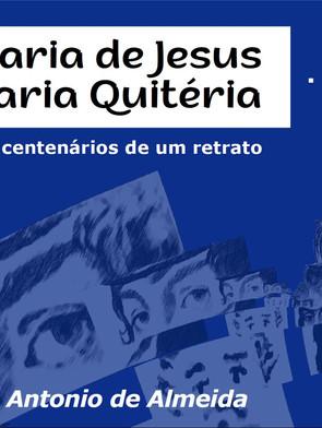 De Maria de Jesus a Maria Quitéria - Caminhos centenários de um retrato