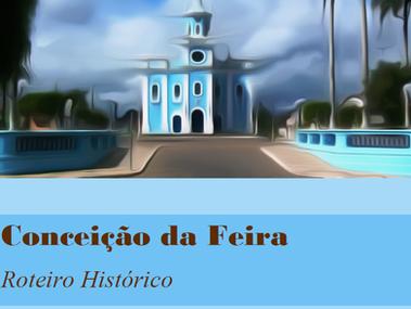 Conceição de Feira: Roteiro Histórico