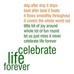 Celebrate Life Forever Poem Part