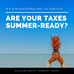 Are your Taxes Summer Ready?
