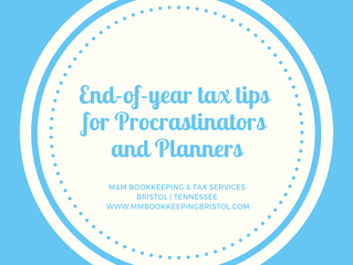 Here are a Few End-of-Year Tax Tips for Procrastinators and Planners