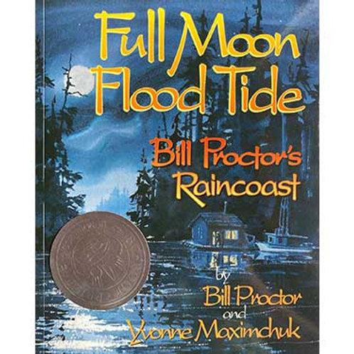 Full Moon, Flood Tide : Bill Proctor and Yvonne Maximchuk