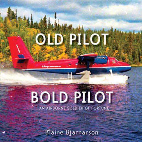 Old Pilot Bold Pilot by Blaine Bjarnarson