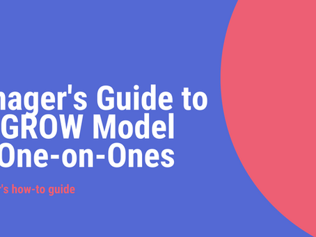 Manager's Guide to the GROW Model for One-on-Ones