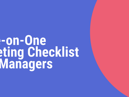 The One-on-One Meeting Checklist for Managers