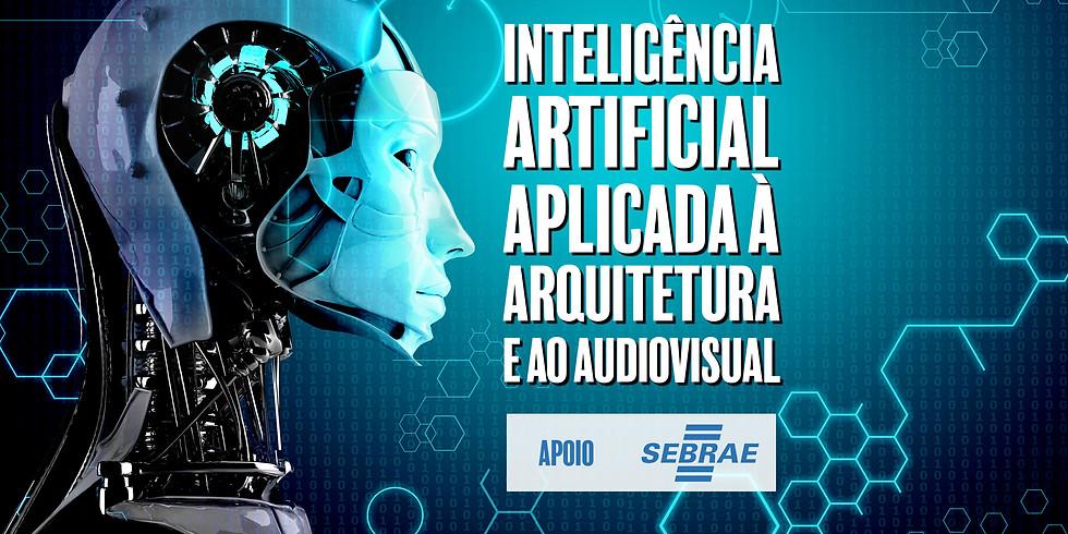 Inteligência artificial aplicada na arquitetura e no audiovisual