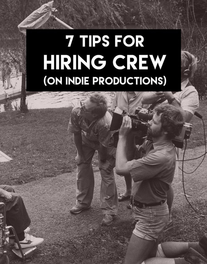 7 TIPS FOR RECRUITING YOUR INDIE PRODUCTION