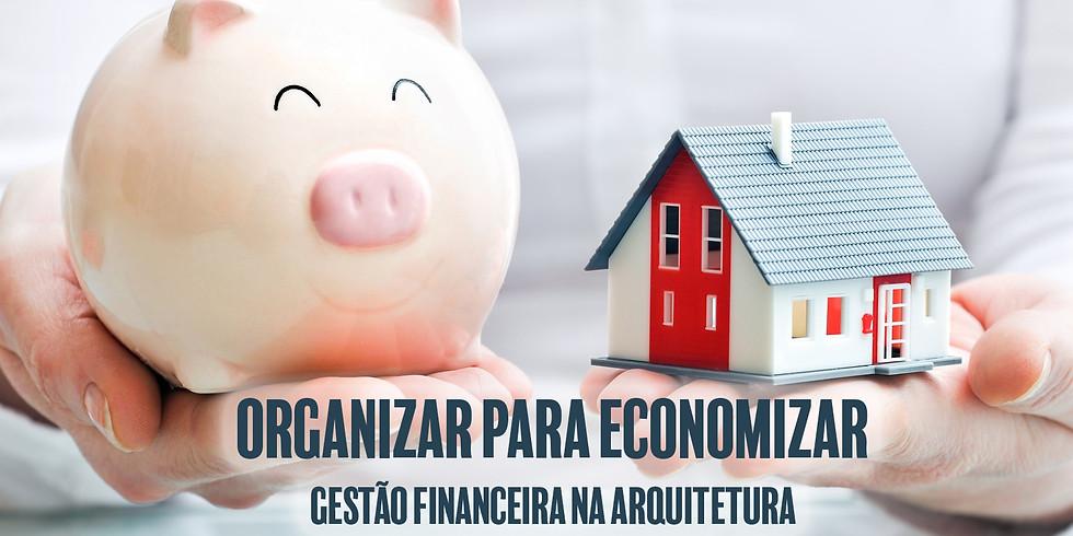 Organizar para economizar - Gestão financeira na arquitetura
