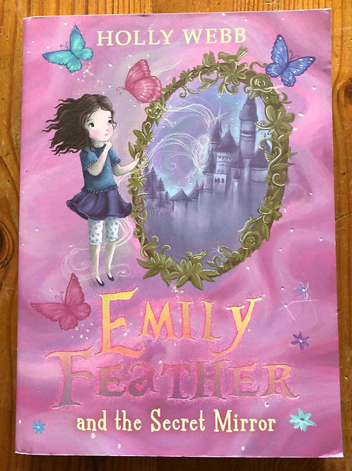 Emily Feather and the Secret Mirror - 8+