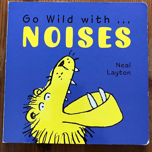 Go Wild with NOISES Board Book