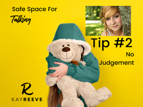Creating Safe Space for Talking - Tip #2