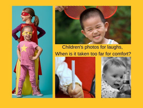 Children's photos for laughs - When is it taken too far for comfort?