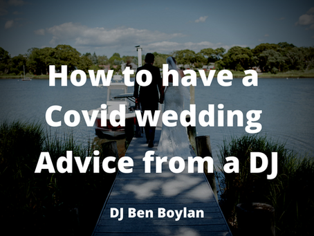 How to have a Covid wedding - 7 tips from a DJ