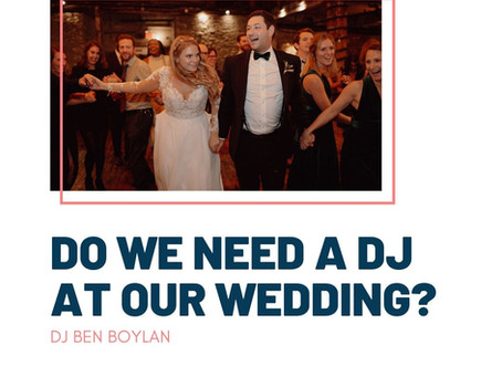 Do We Need a DJ At Our Wedding?