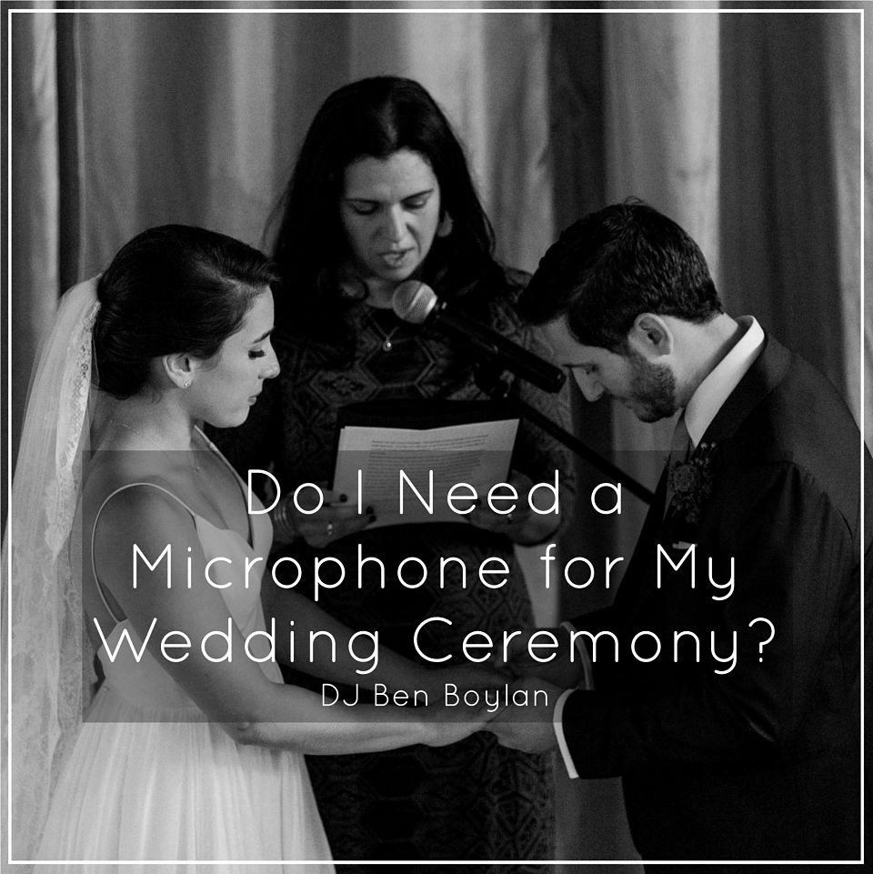 do i need a microphone at my wedding ceremony?