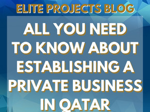 ALL YOU NEED TO KNOW ABOUT ESTABLISHING A PRIVATE BUSINESS IN QATAR