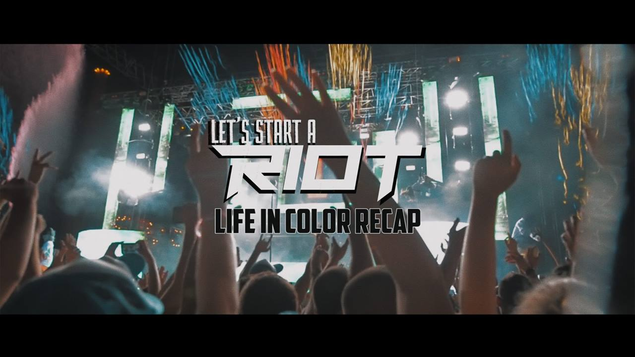 LET'S START A RIOT ✘ LIFE IN COLOR RECAP