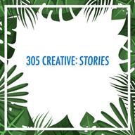 305 Creative: Stories