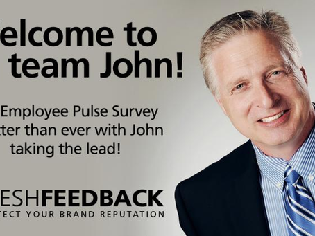 It is with great pleasure that I welcome John Skakie to the FreshFeedback team.