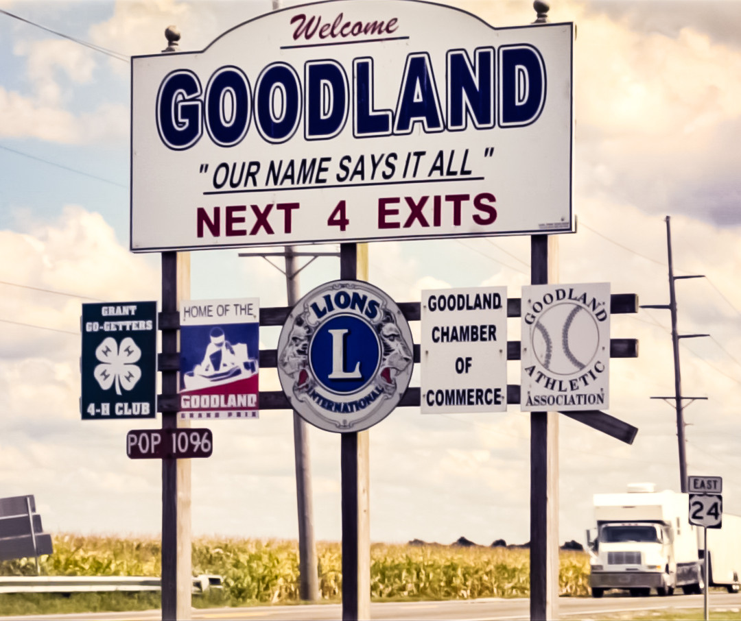 """""""Goodland - Our Name Says it All"""""""