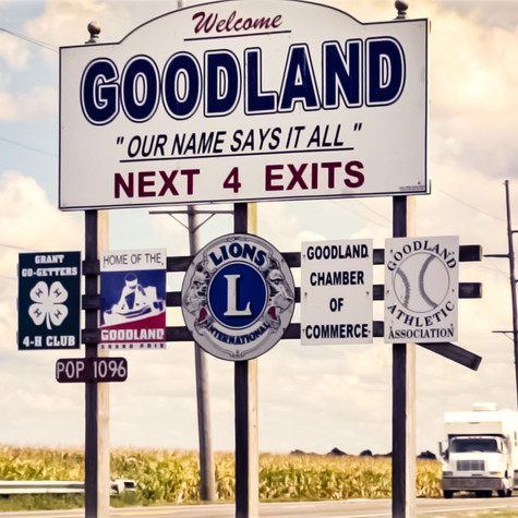 """Goodland - Our Name Says it All"""