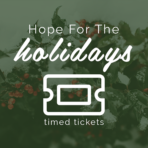 Timed Tickets: Hope for The Holidays